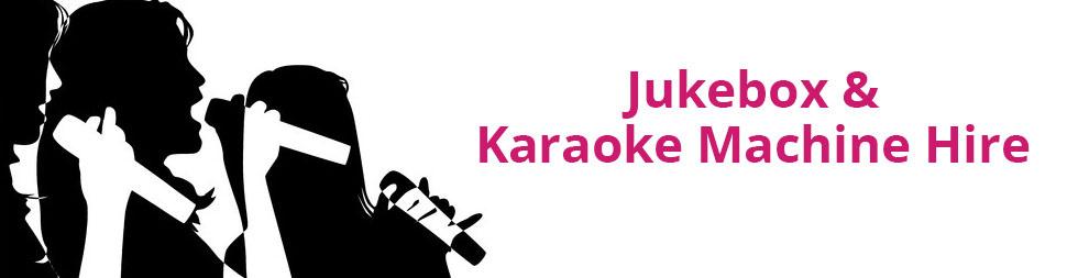 Jukebox & Karaoke Machine Hire